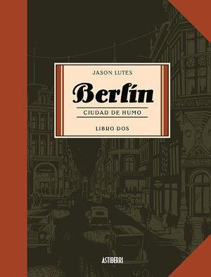 BERLIN CIUDAD DE HUMO. LIBRO 2