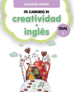 MI CUADERNO DE CREATIVIDAD E INGLES 1