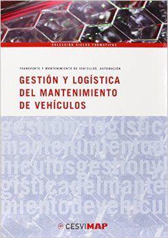 GESTIÓN Y LOGÍSTICA MANTENIMIENTO DE VEHÍCULOS