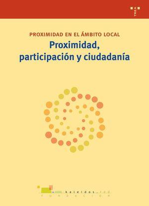 PROXIMIDAD, PARTICIPACIÓN Y CIUDADANÍA
