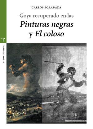 GOYA RECUPERADO EN LAS PINTURAS NEGRAS Y EL COLOSO