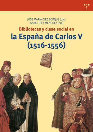 BIBLIOTECAS Y CLASE SOCIAL EN LA ESPAÑA DE CARLOS V (1516-1556)