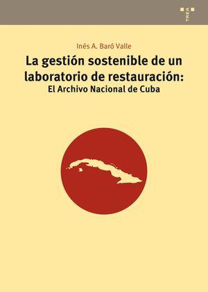 LA GESTIÓN SOSTENIBLE DE UN LABORATORIO DE RESTAURACIÓN: EL ARCHIVO NACIONAL DE