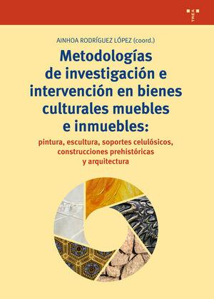 METODOLOGÍAS DE INVESTIGACIÓN E INTERVENCIÓN EN BIENES CULTURALES MUEBLES E INMU
