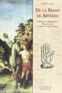 DE LA MANO DE ARTEMIA. LITERATURA, EMBLEMATICA, MNEMOTECNIA Y ART