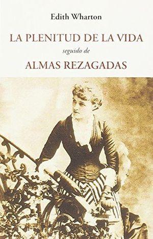 LA PLENITUD DE LA VIDA / ALMAS REZAGADAS