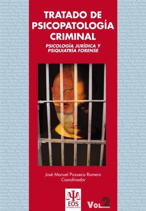 TRATADO DE PSICOPATOLOGÍA CRIMINAL PSICOLOGÍA JURÍDICA Y PSIQUIATRÍA FORENSE (VO