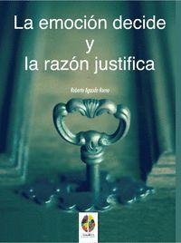 EMOCIÓN DECIDE Y LA RAZÓN JUSTIFICA, LA
