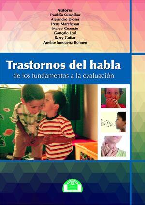 TRASTORNOS DEL HABLA. DE LOS FUNDAMENTOS A LA EVALUACIÓN