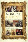 NOBLEZA OBLIGA. UNA HISTORIA INTIMA DE LA ARISTOCRACIA ESPAÑOLA: