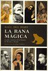 RANA MAGICA, LA. GRANDES MAESTROS DE LA HISTORIA: DE SOCRATES A