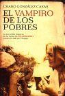 VAMPIRO DE LOS POBRES, EL. INCREIBLE HISTORIA DE LA LUCHA DE