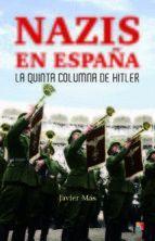 NAZIS EN ESPAÑA. LA QUINTA COLUMNA DE HITLER