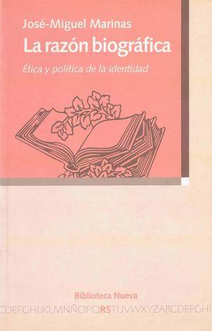 RAZON BIOGRAFICA, LA. ETICA Y POLITICA DE LA IDENTIDAD