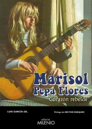 MARISOL, PEPA FLORES. CORAZÓN REBELDE