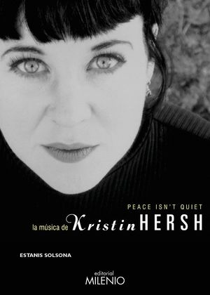 PEACE ISN'T QUIET. LA MUSICA DE KRISTIN HERSH