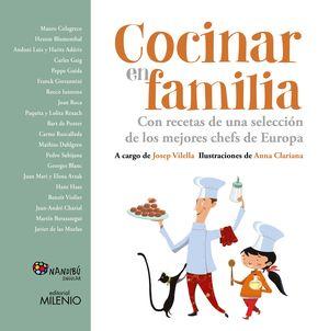COCINAR EN FAMILIA CON RECETAS DE UNA SELECCIÓN DE LOS MEJORES CHEFS DE EUROPA