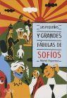PEQUEÑAS GRANDES FABULAS DE SOPHIOS, LAS
