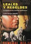 LEALES Y REBELDES