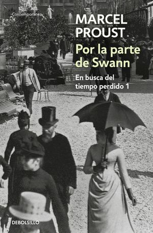 EN BUSCA DEL TIEMPO PERDIDO I. POR LA PARTE DE SWANN