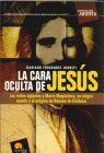 CARA OCULTA DE JESUS, LA. MITOS EGIPCIOS Y MARIA MAGDALENA, SU