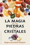 MAGIA DE LAS PIEDRAS Y LOS CRISTALES, LA