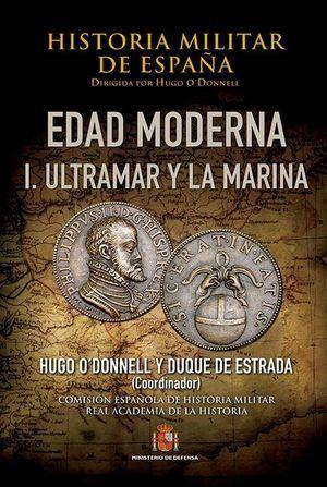 HISTORIA MILITAR DE ESPAÑA III EDAD MODERNA I: ULTRAMAR Y LA MARINA