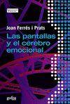 PANTALLAS Y EL CEREBRO EMOCIONAL,LAS