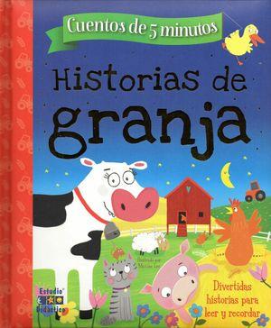 HISTORIAS DE GRANJA. CUENTOS DE 5 MINUTOS