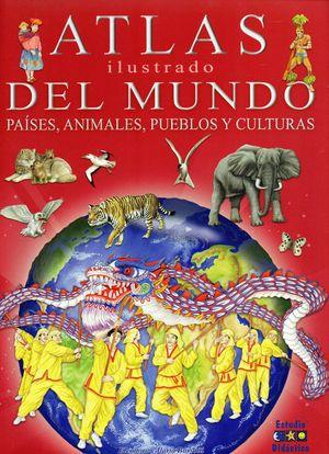ATLAS ILUSTRADO DEL MUNDO, PAISES, ANIMALES, PUEBLOS Y CULTURAS