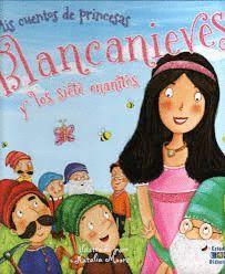 BLANCANIEVES Y LOS SIETE ENANITOS. MIS CUENTOS DE PRINCESAS