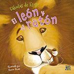 EL LEON Y EL RATON. FABULAS DE ESOPO