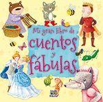 MI GRAN LIBRO DE CUENTOS Y FABULAS