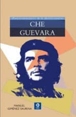 CHE GUEVARA, PERSONAJES DE LA HISTORIA