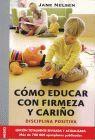 COMO EDUCAR CON FIRMEZA Y CARIÑO. DISCIPLINA POSITIVA