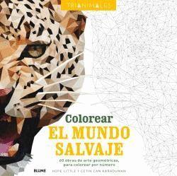 COLOREAR EL MUNDO SALVAJE. TRIANIMALES