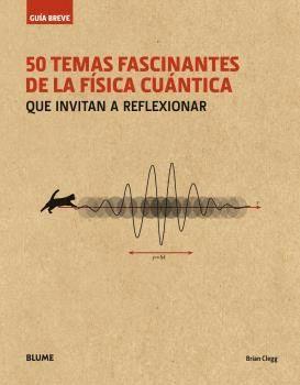 50 TEMAS FASCINANTES DE LA FISICA CUANTICA (R)