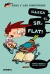 LLEGA EL SR. FLAT! - AGUS Y LOS MONSTRUOS 1