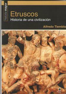 ETRUSCOS. HISTORIA DE UNA CIVILIZACION