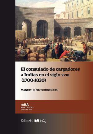 EL CONSULADO DE CARGADORES A INDIAS EN EL SIGLO XVIII 1700-1830