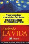 ANDANDO LA VIDA (PREMIO DESNIVEL DE LITERATURA 2006)