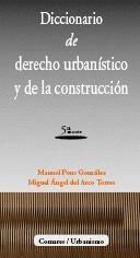 DICCIONARIO DE DERECHO URBANÍSTICO Y DE LA CONSTRUCCIÓN.