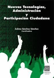 NUEVAS TECNOLOGIAS, ADMINISTRACION Y PARTICIPACION CIUDADANA.