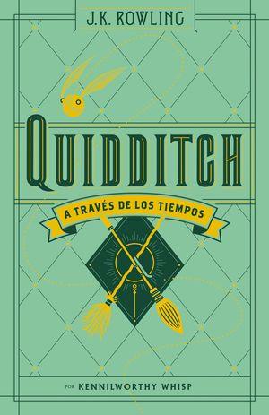QUIDDITCH A TRAVES DE LOS TIEMPOS (BIBLIOTECA HOGWARTS)