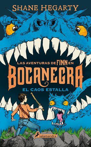 LAS AVENTURAS DE FINN EN BOCANEGRA 3. EL CAOS ESTALLA