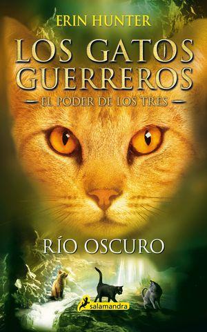 RÍO OSCURO. LOS GATOS GUERREROS. EL PODER DE LOS TRES II