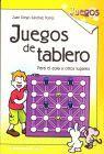 JUEGOS DE TABLERO. PARA EL AULA Y OTROS LUGARES