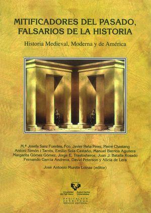 MITIFICADORES DEL PASADO, FALSARIOS DE LA HISTORIA