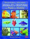 DIVERTIDOS Y ALOCADOS. ANIMALES Y CRIATURAS CON PASTA DE MODELAR