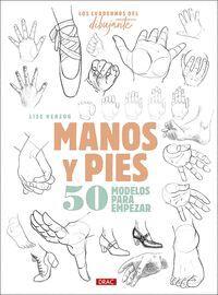 MANOS Y PIES, 50 MODELOS PARA EMPEZAR.  LOS CUEDERNO DEL DIBUJANTE